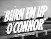 movie-burnemupoconnor